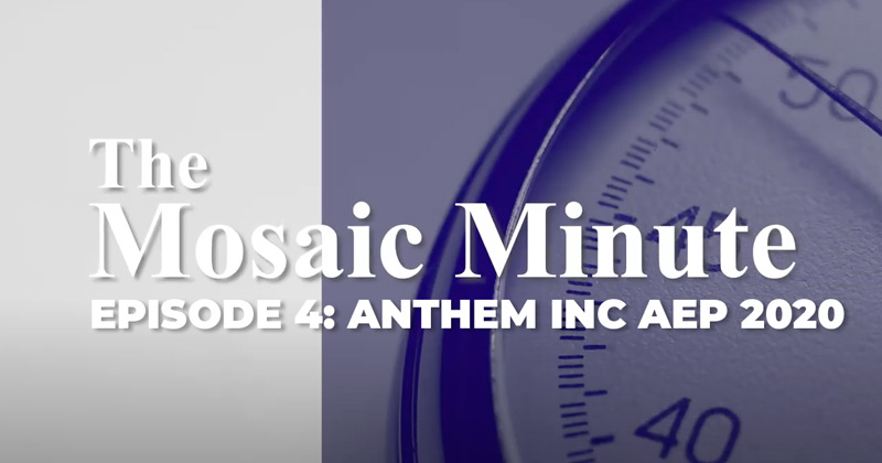 The Mosaic Minute: Episode 4, Anthem Inc. AEP 2020
