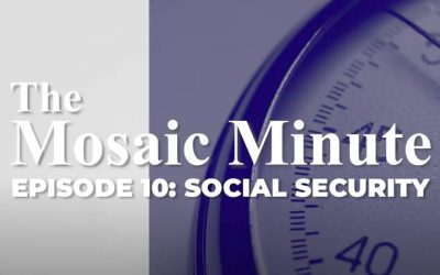 The Mosaic Minute: Episode 10, When To Take Social Security