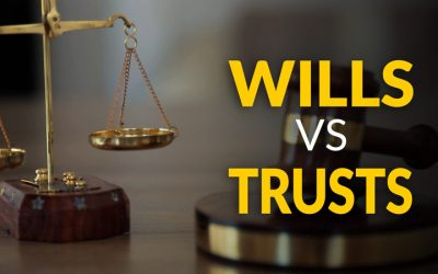 Wills Vs Trusts, What You Need To Know
